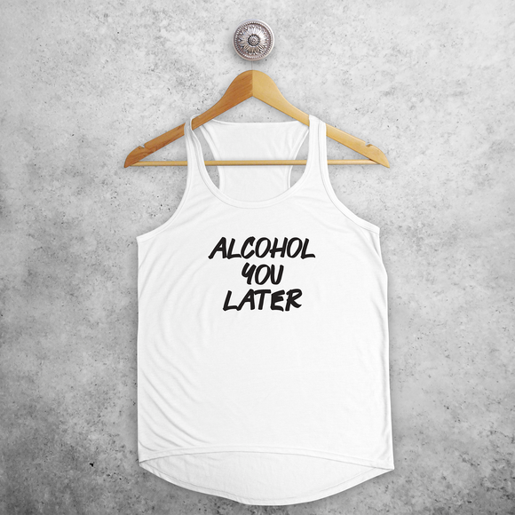 'Alcohol you later' tank top