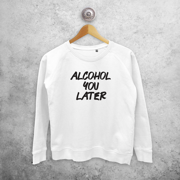'Alcohol you later' sweater