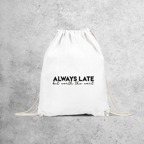 'Always late, but worth the wait' backpack