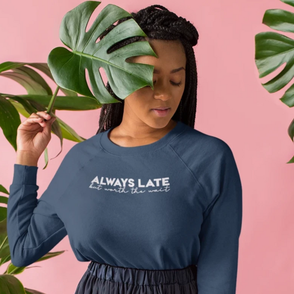 'Always late but worth the wait' sweater