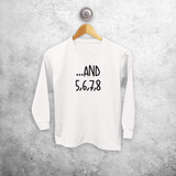 '...and 5, 6, 7, 8' kids longsleeve shirt