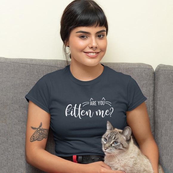 'Are you kitten me?' adult shirt