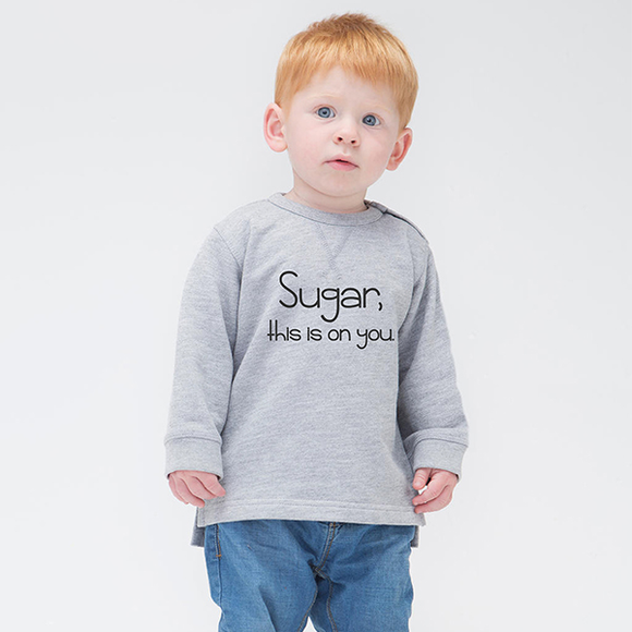 'Sugar, this is on you' baby sweater