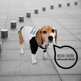 'Been there - Chewed that' dog shirt