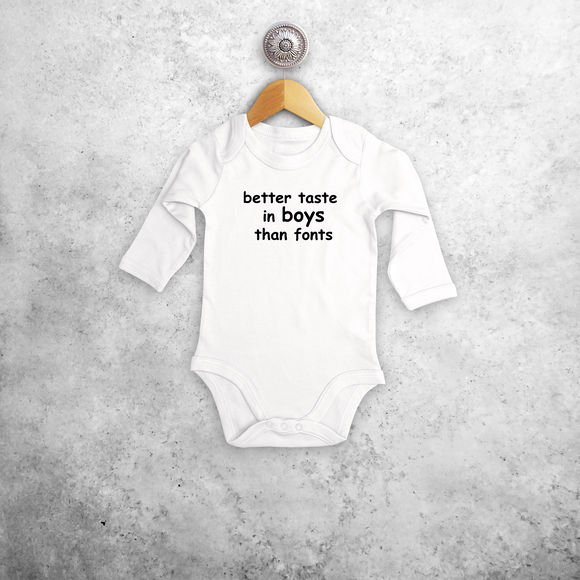'Better taste in boys than fonts' baby longsleeve bodysuit