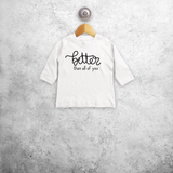 'Better than all of you' baby longsleeve shirt