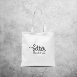 'Better than all of you' tote bag