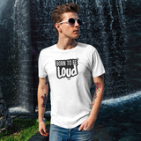 'Born to be loud' adult shirt