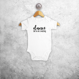 'Dance like no one is watching' baby shortsleeve bodysuit