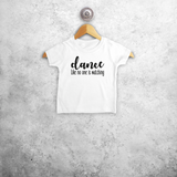 'Dance like no one is watching' baby shortsleeve shirt