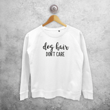 'Dog hair, don't care' sweater