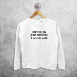 'Don't follow in my footsteps. I run into walls' sweater