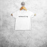'Exhausting' baby shortsleeve shirt