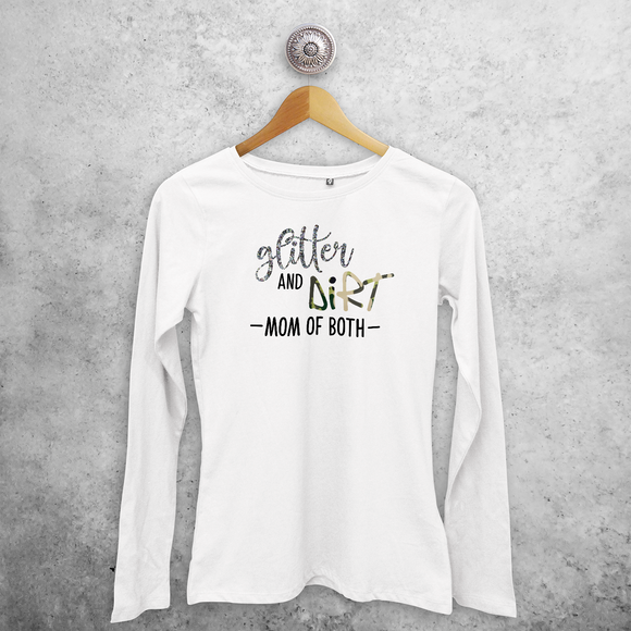 'Glitter and dirt - Mom of both' adult longsleeve shirt