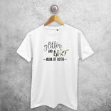 'Glitter and dirt - Mom of both' adult shirt