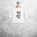 'Global warming is not cool' baby longsleeve shirt