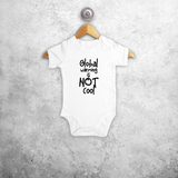 'Global warming is not cool' baby shortsleeve bodysuit