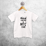 'Global warming is not cool' kids shortsleeve shirt