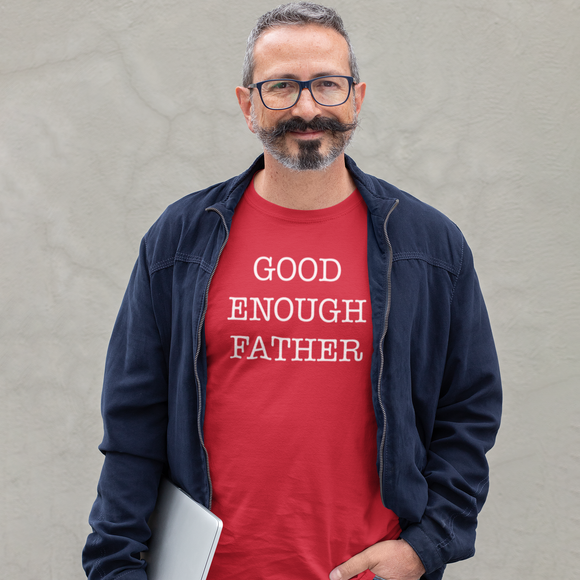 'Good enough father' adult shirt