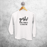 'Gosh! Being a princess is exhausting' kids longsleeve shirt