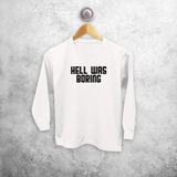 'Hell was boring' kids longsleeve shirt