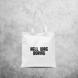 'Hell was boring' tote bag