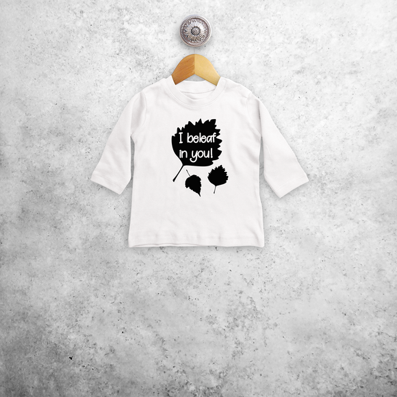 'I beleaf in you!' baby longsleeve shirt