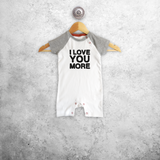 'I love you more' baby shortsleeve romper