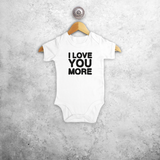 'I love you more' baby shortsleeve bodysuit