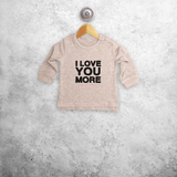 'I love you more' baby sweater