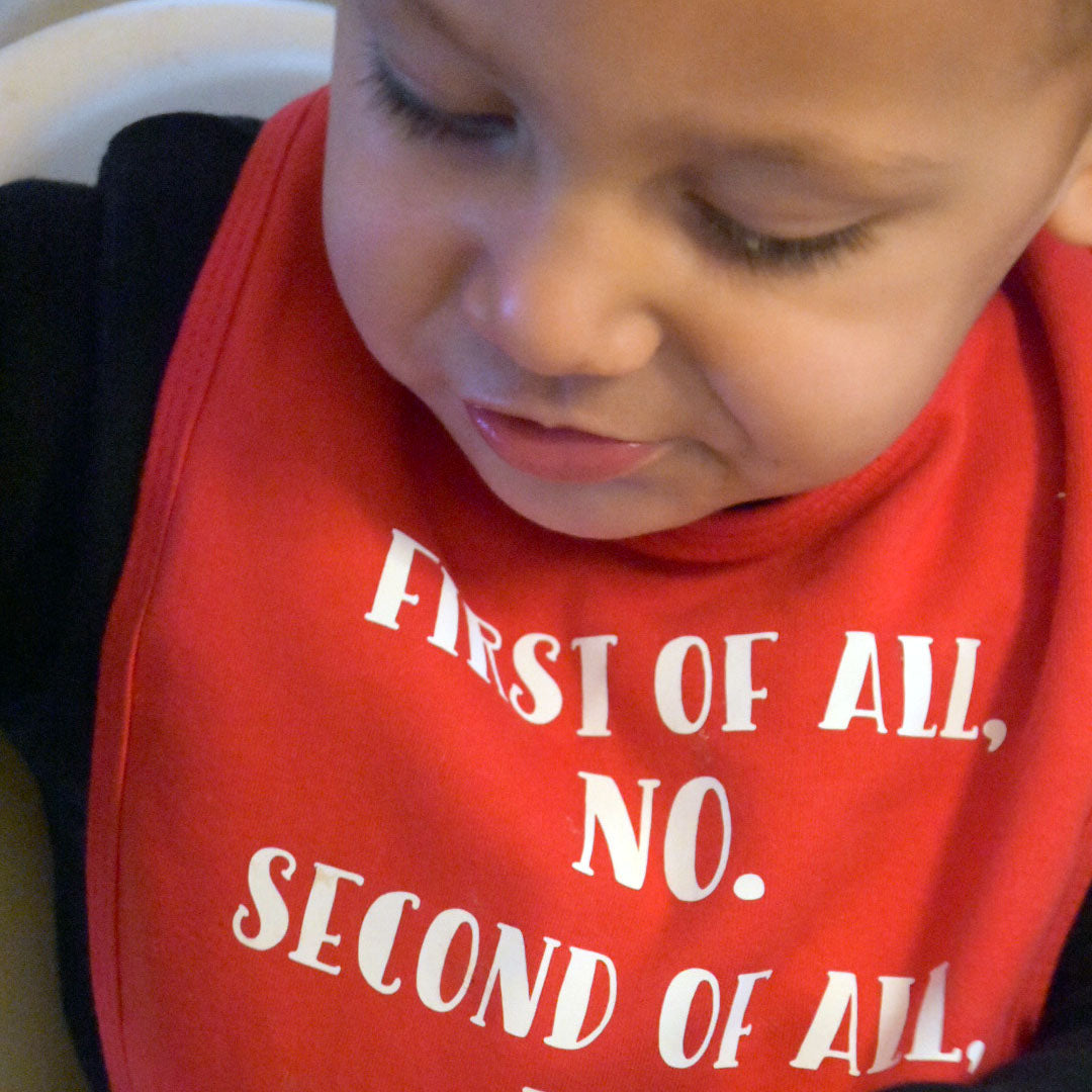 'First of all, no. Second of all, no.' baby bib