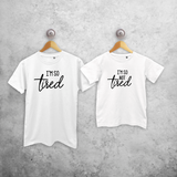 'I'm so tired' & 'I'm so not tired' matching shirts