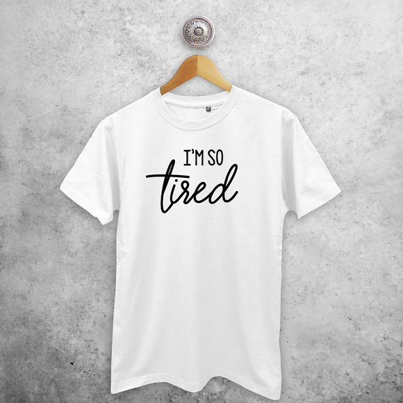 'I'm so tired' adult shirt