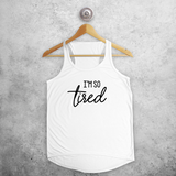 'I'm so tired' tank top