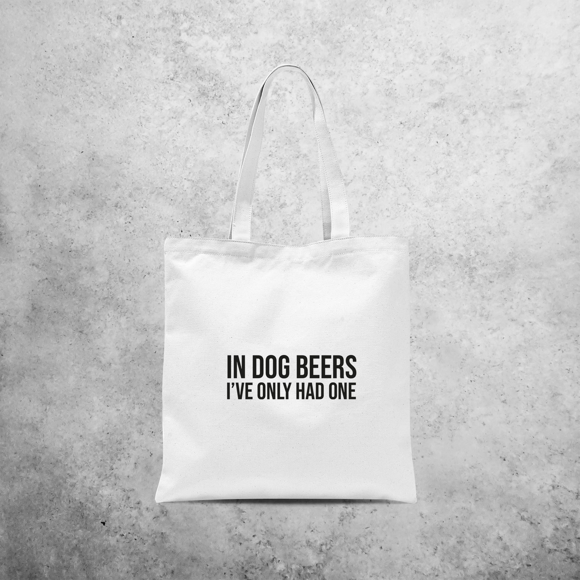 'In dog beers I've only had one' tote bag