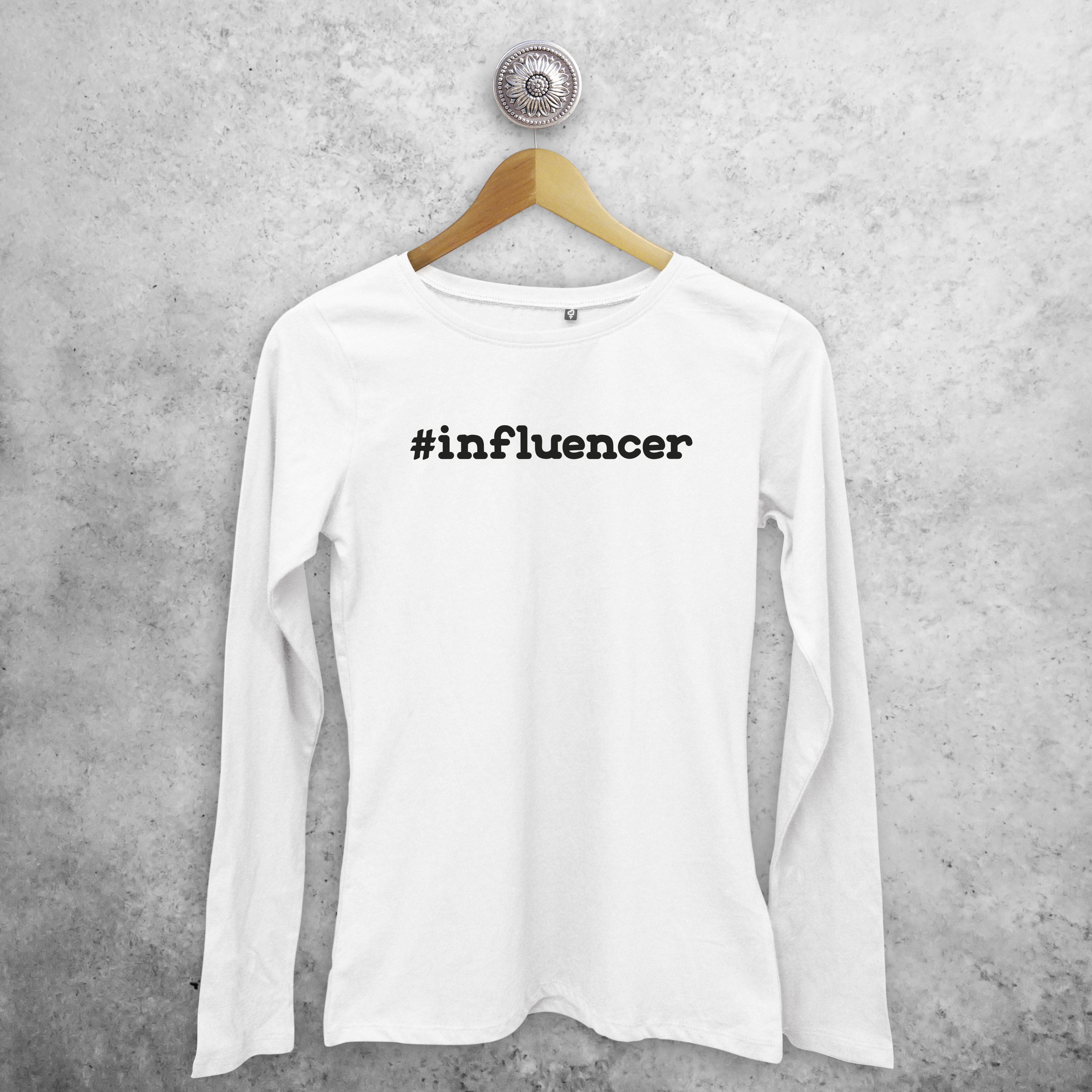 Adult shirt with long sleeves, with '#influencer' print by KMLeon.