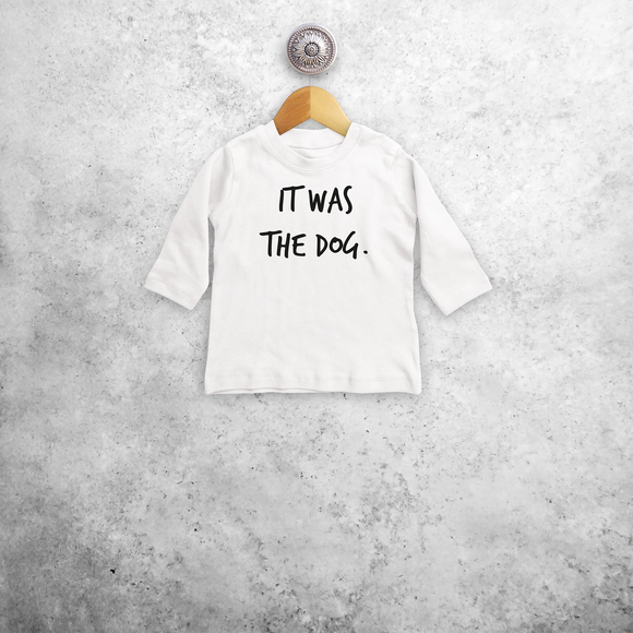 'It was the dog' baby longsleeve shirt