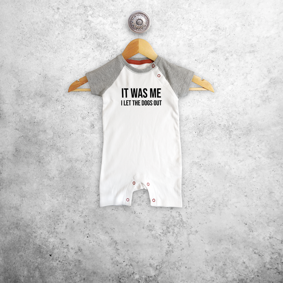'It was me - I let the dogs out' baby shortsleeve romper