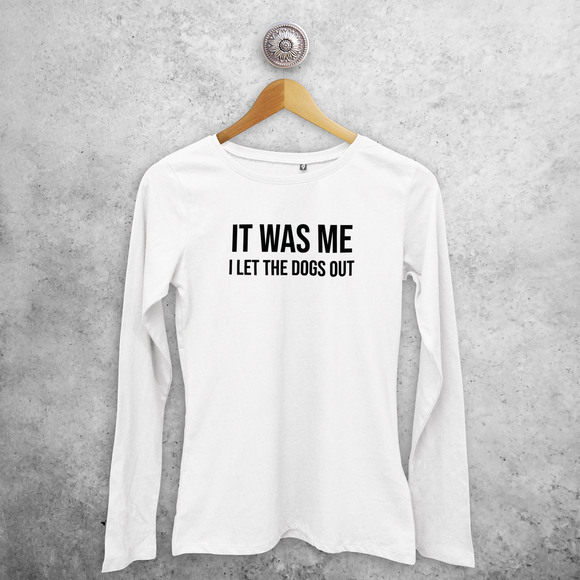'It was me - I let the dogs out' adult longsleeve shirt