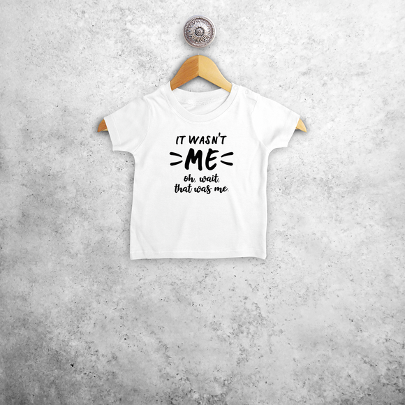 'It wasn't me - Oh, wait, that was me.' baby shortsleeve shirt