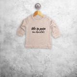 'Life is pain (au chocolat)' baby sweater