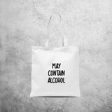 'May contain alcohol' tote bag