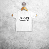 'Music on - World off' baby shortsleeve shirt