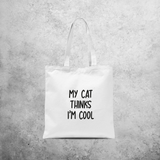 'My cat thinks I'm cool' tote bag