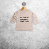 'My dad is stronger than yours' baby sweater