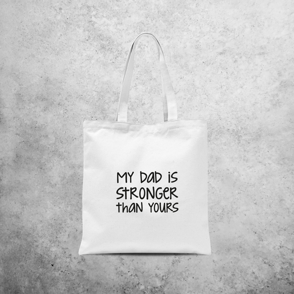 'My dad is stronger than yours' tote bag