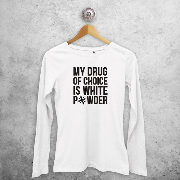 'My drug of choice is white powder' adult longsleeve shirt