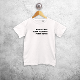 'Nap all day / Sleep all night / Party never' kids shortsleeve shirt