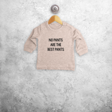 'No pants are the best pants' baby sweater