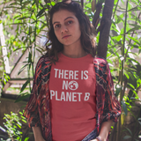 'There is no planet B' adult shirt